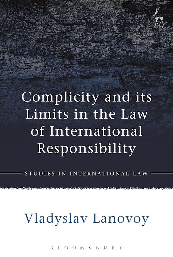 Complicity and its Limits in the Law of International Responsibility cover