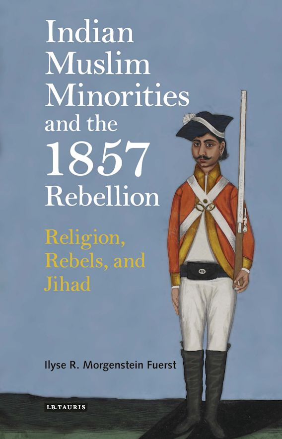 Indian Muslim Minorities and the 1857 Rebellion cover
