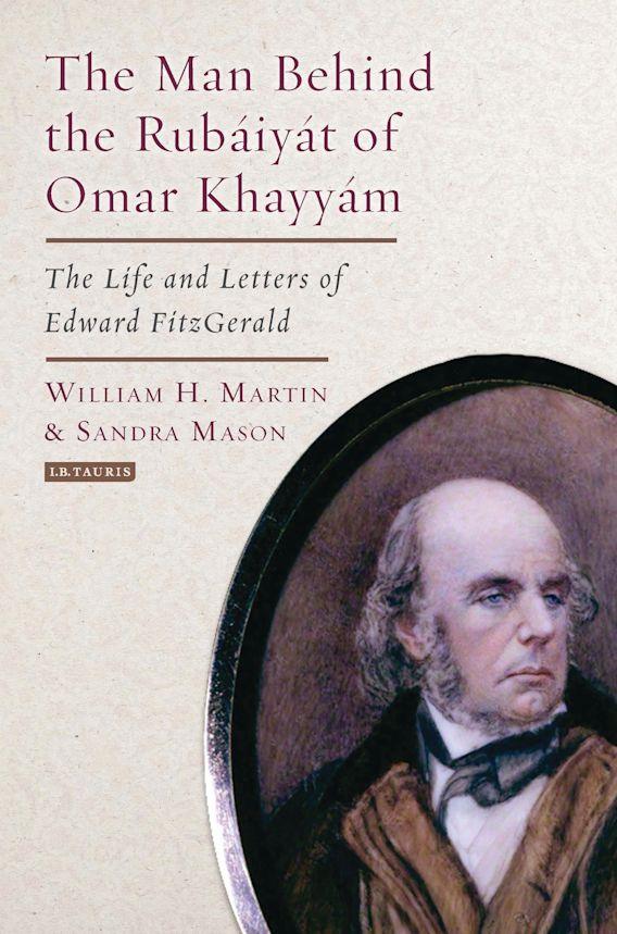 The Man Behind the Rubaiyat of Omar Khayyam cover