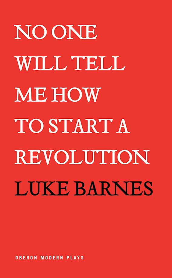 No One Will Tell Me How to Start a Revolution cover
