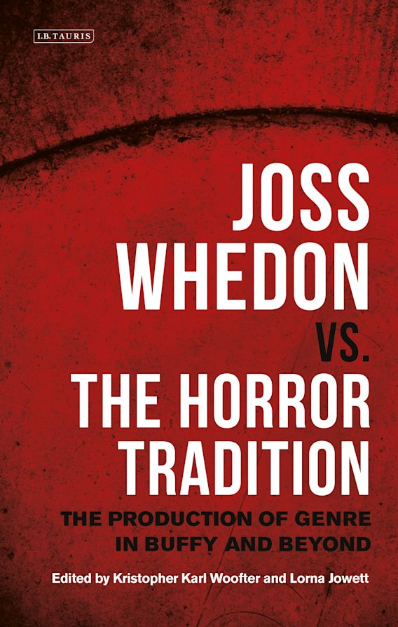 Joss Whedon vs. the Horror Tradition cover