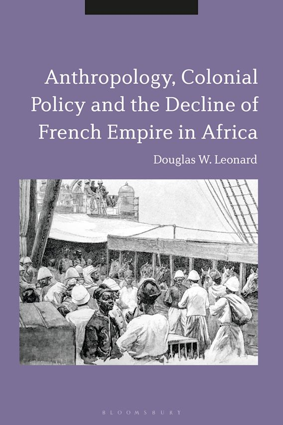 Anthropology, Colonial Policy and the Decline of French Empire in Africa cover