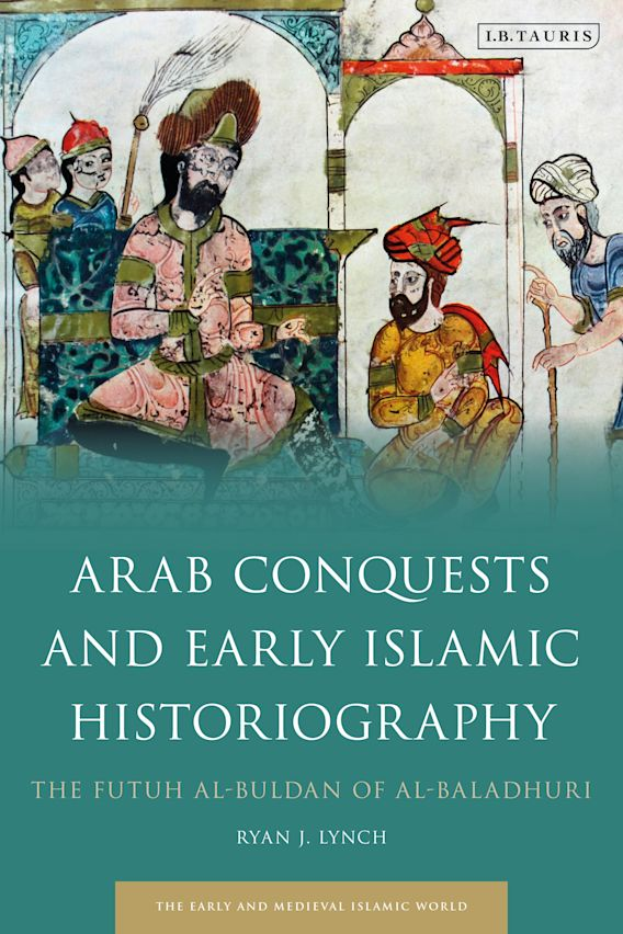 Arab Conquests and Early Islamic Historiography cover