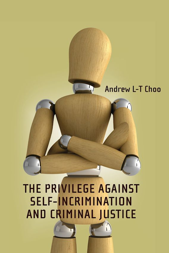 The Privilege Against Self-Incrimination and Criminal Justice cover