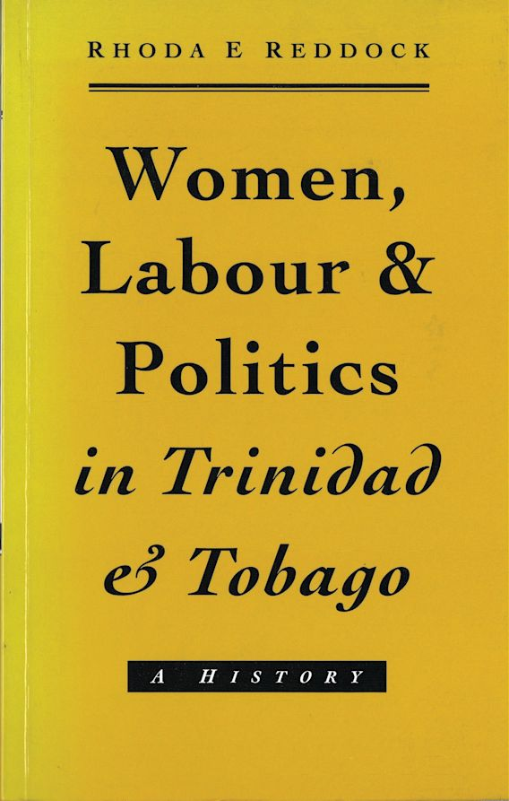 Women, Labour and Politics in Trinidad and Tobago cover
