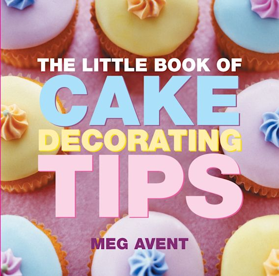 The Little Book of Cake Decorating Tips cover