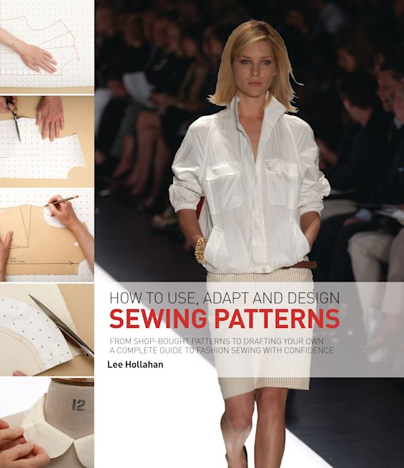 How to Use, Adapt and Design Sewing Patterns cover