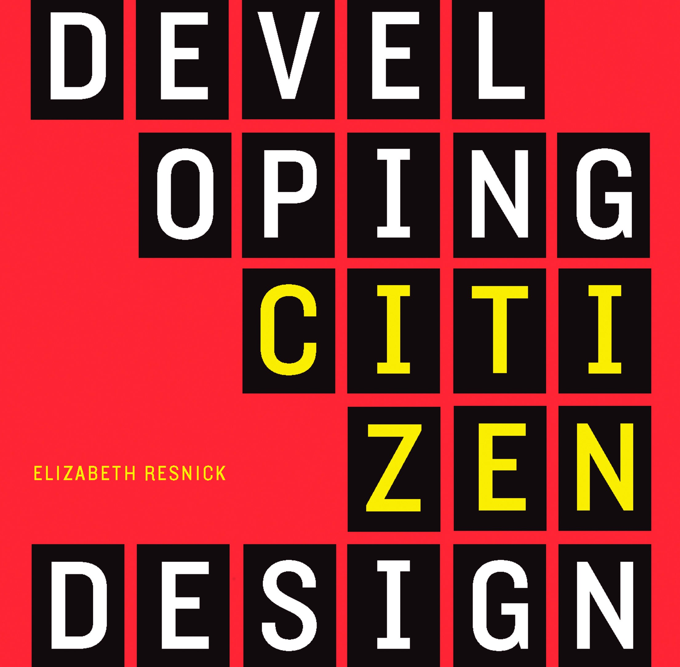 Front cover of Developing Citizen Designers by Elizabeth Resnick (cover: Bloomsbury Publishing)
