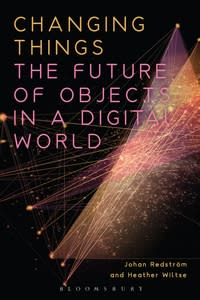 The cover of Changing Things: The Future of Objects in a Digital World.