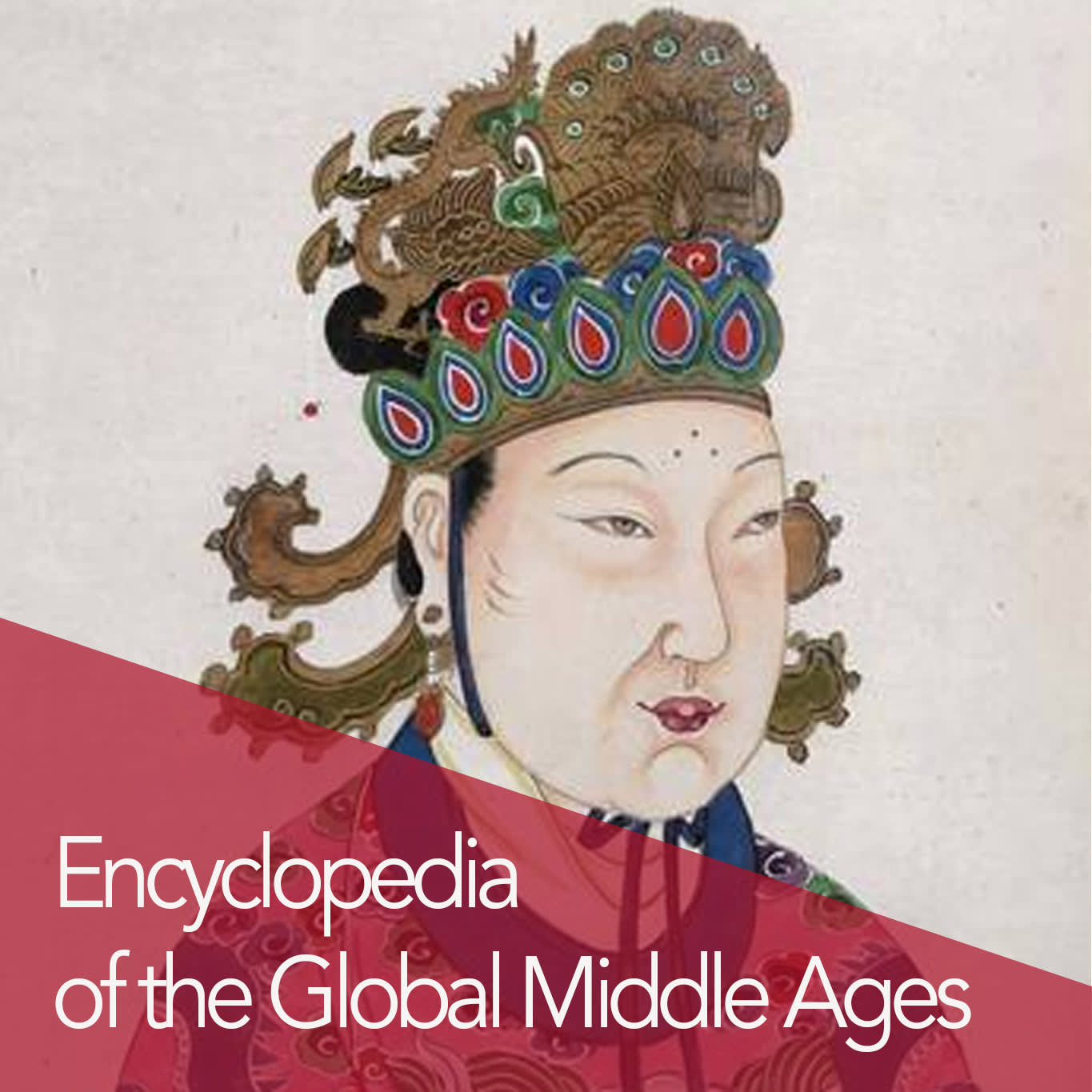 Click here to view the Encyclopedia of the Global Middle Ages.