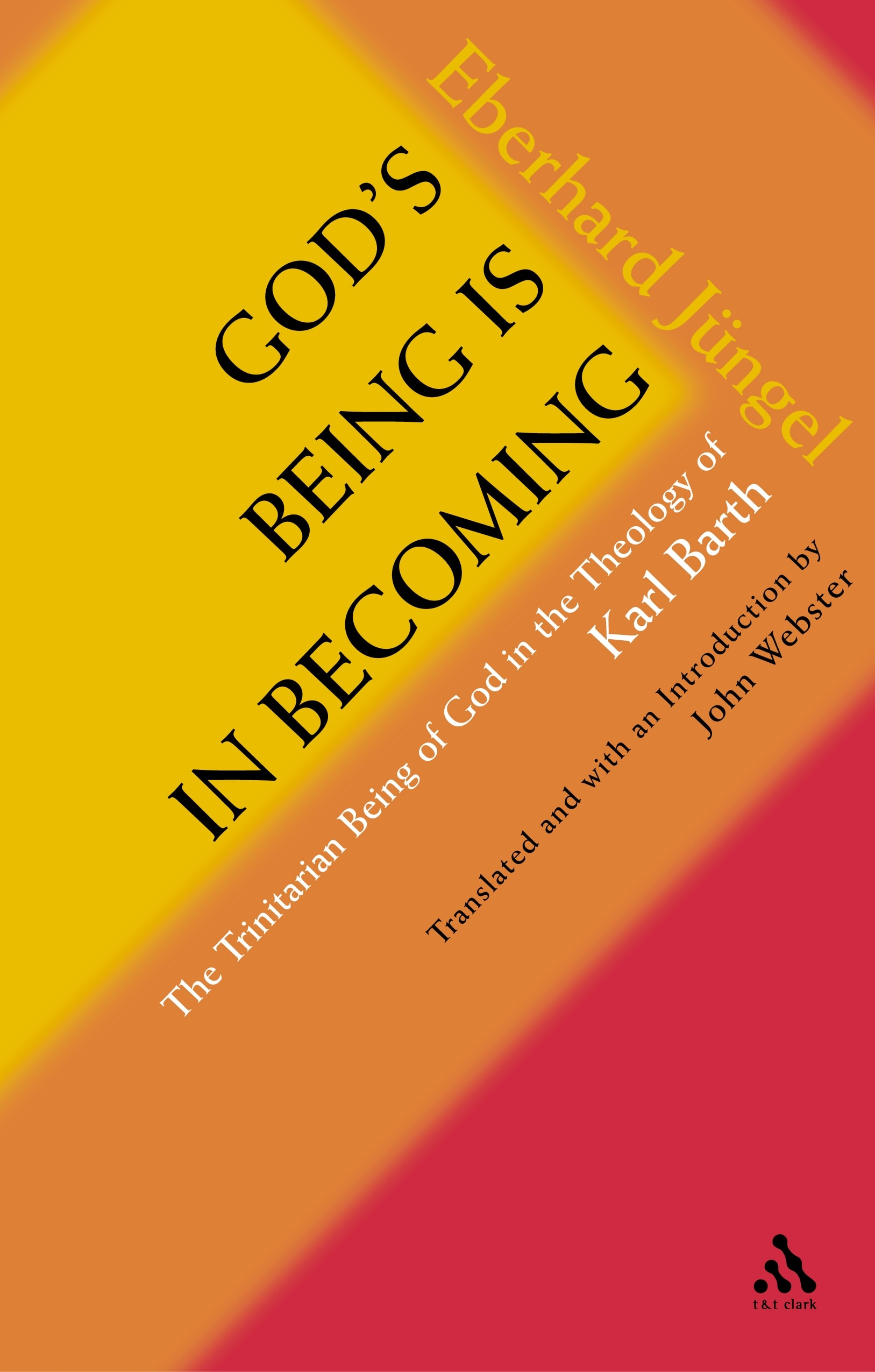 Book cover for Eberhard Jüngel's God's Being is in Becoming (Bloomsbury Publishing