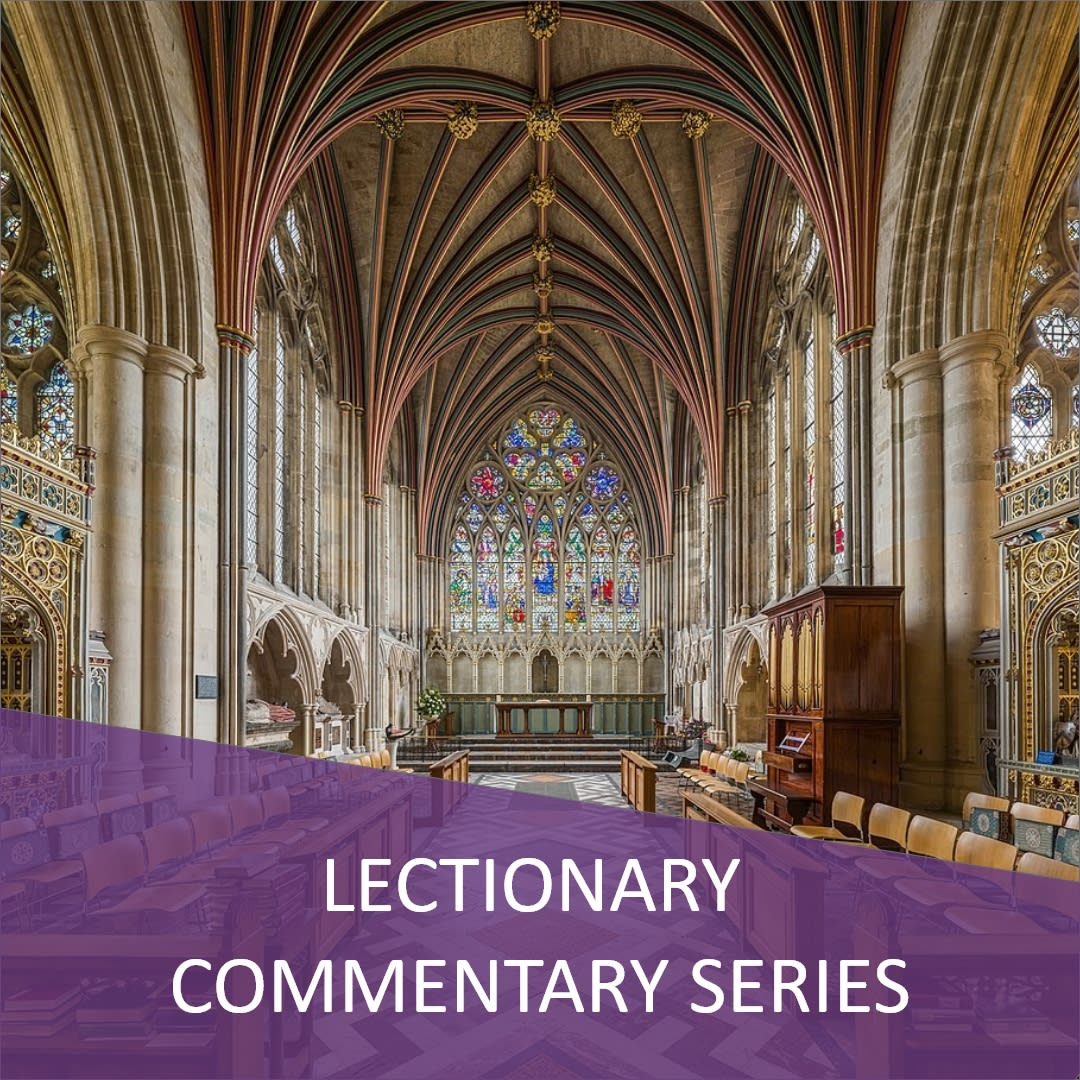 Click here to view the the Lectionary Commentary Series
