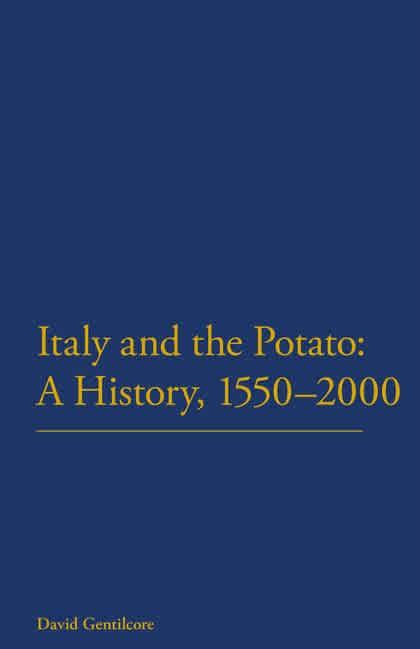 Italy and the Potato: A History, 1550–2000