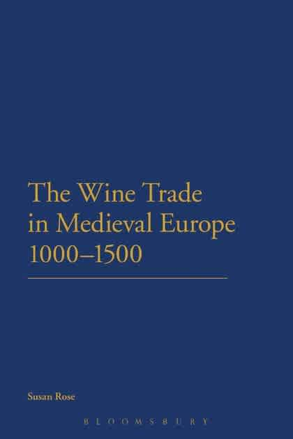 The Wine Trade in Medieval Europe 1000–1500