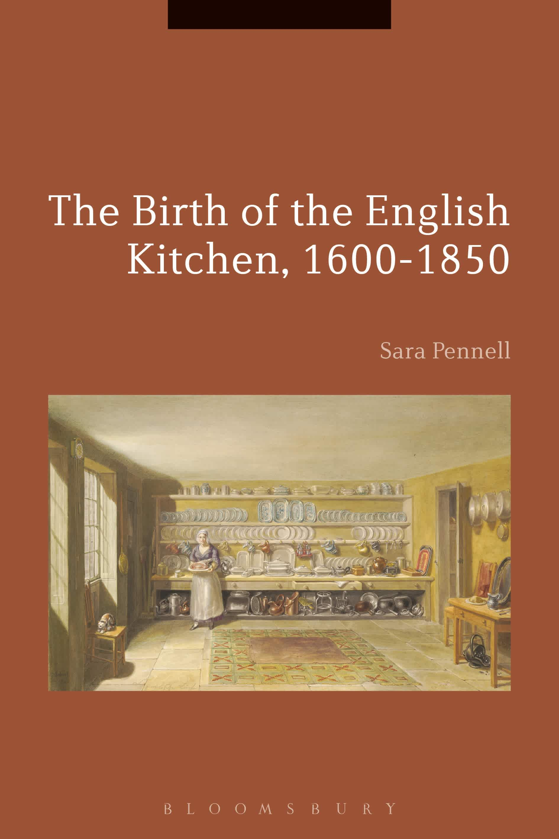 The Birth of the English Kitchen, 1600–1850