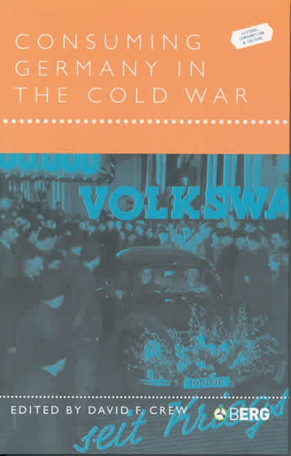 Bloomsbury cultural history ebooks consuming germany in the cold war fandeluxe Gallery