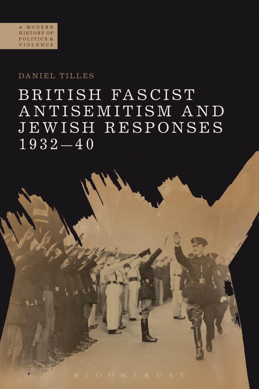 Bloomsbury cultural history ebooks british fascist antisemitism and jewish responses 193240 fandeluxe Gallery