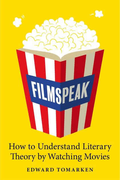 Filmspeak: How to Understand Literary Theory by Watching Movies cover image