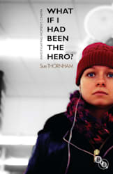 What If I Had Been the Hero? cover image