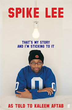 Spike Lee That's My Story and I'm Sticking to It cover image