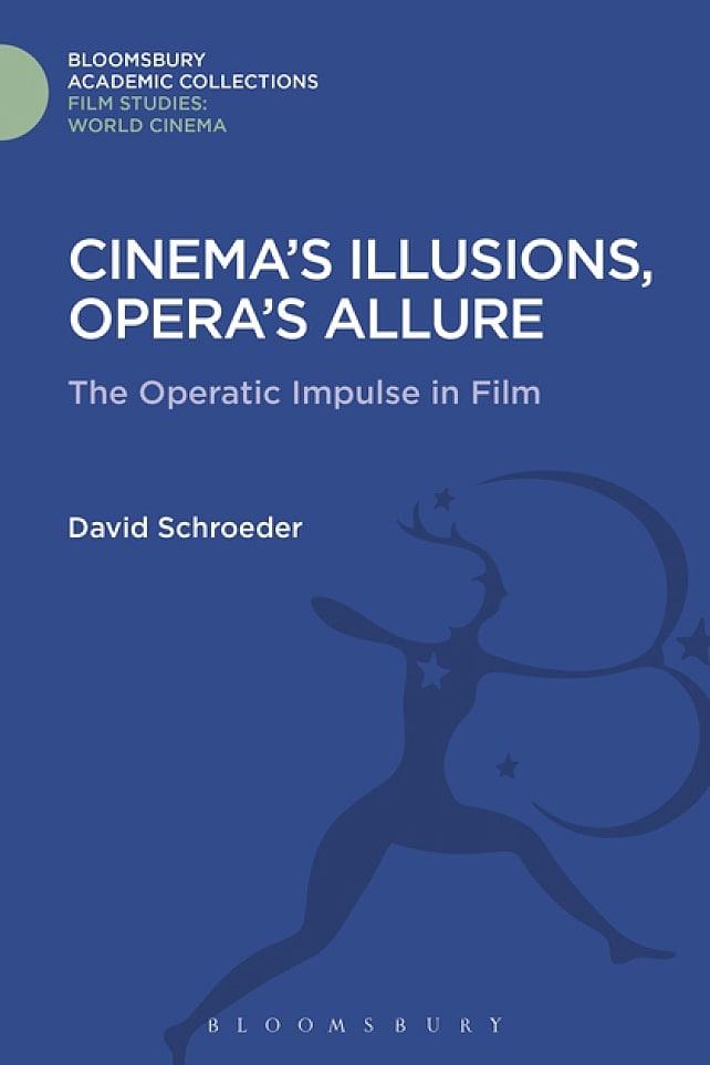 Cinema's Illusions, Opera's Allure
