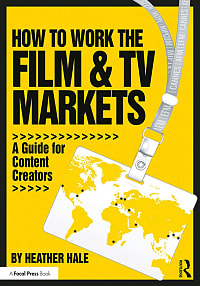 How to Work the Film and TV Markets