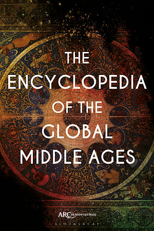 Cover for The Encyclopedia of the Global Middle Ages