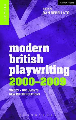 Modern British Playwriting: 2000 – 2009
