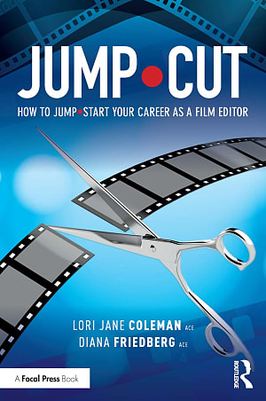 Jump Cut How to Jump Start Your Career as a Film Editor