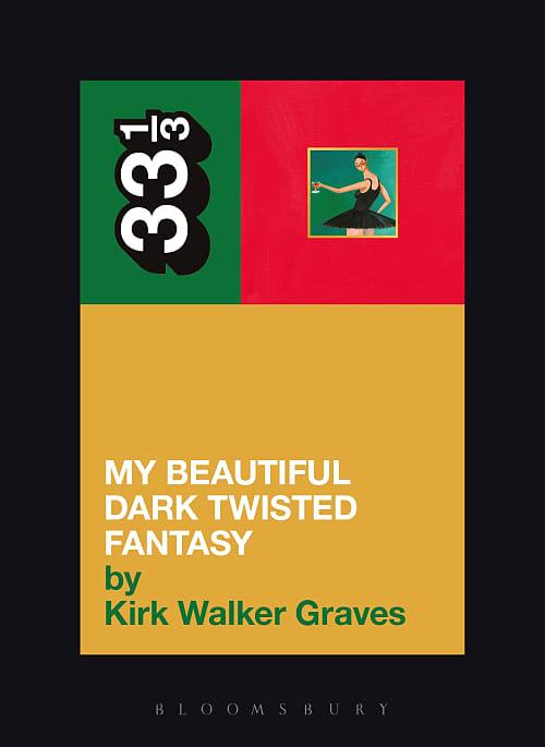 Bloomsbury Popular Music - Kanye West's My Beautiful Dark Twisted