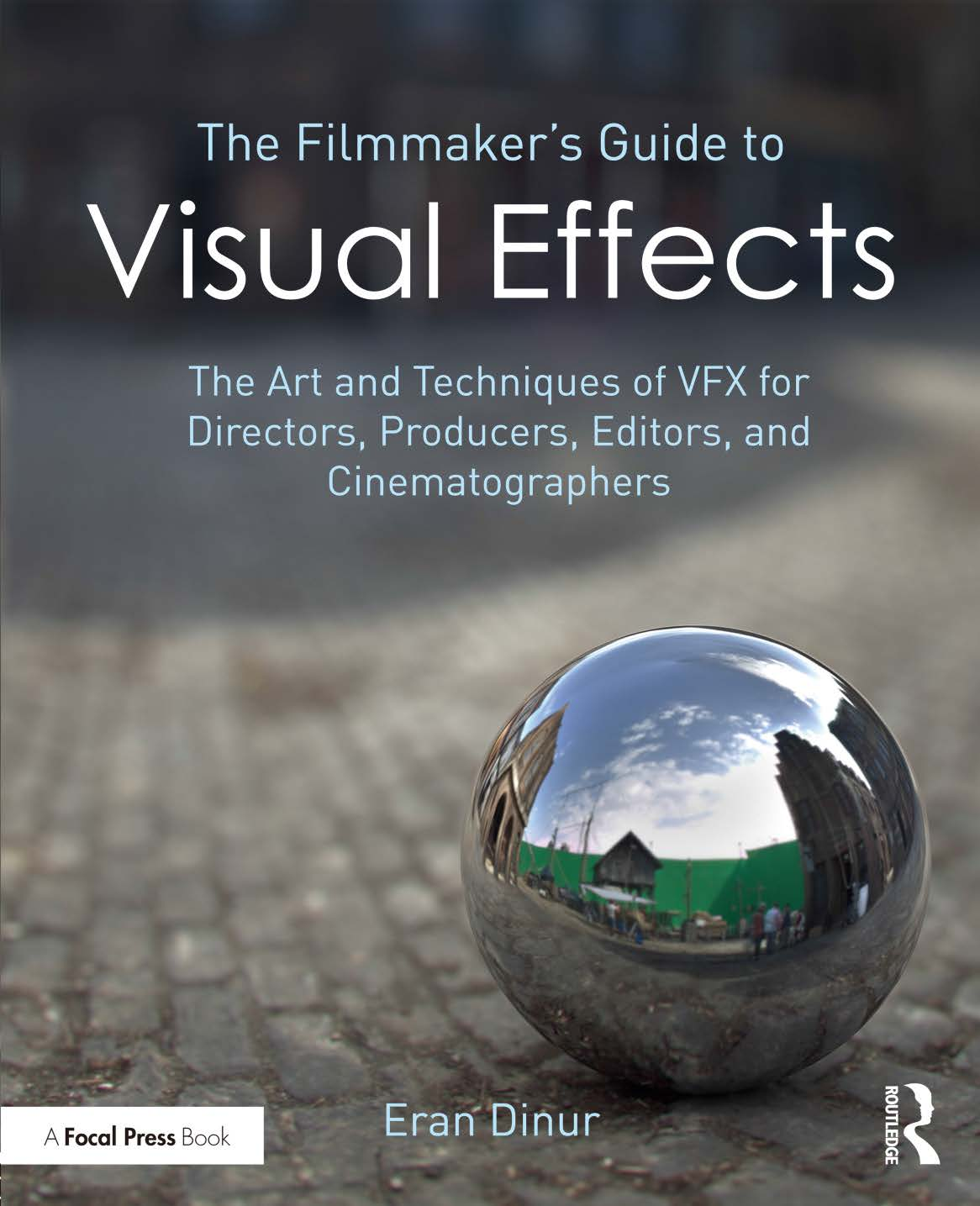 The Filmmaker's Guide to Visual Effects