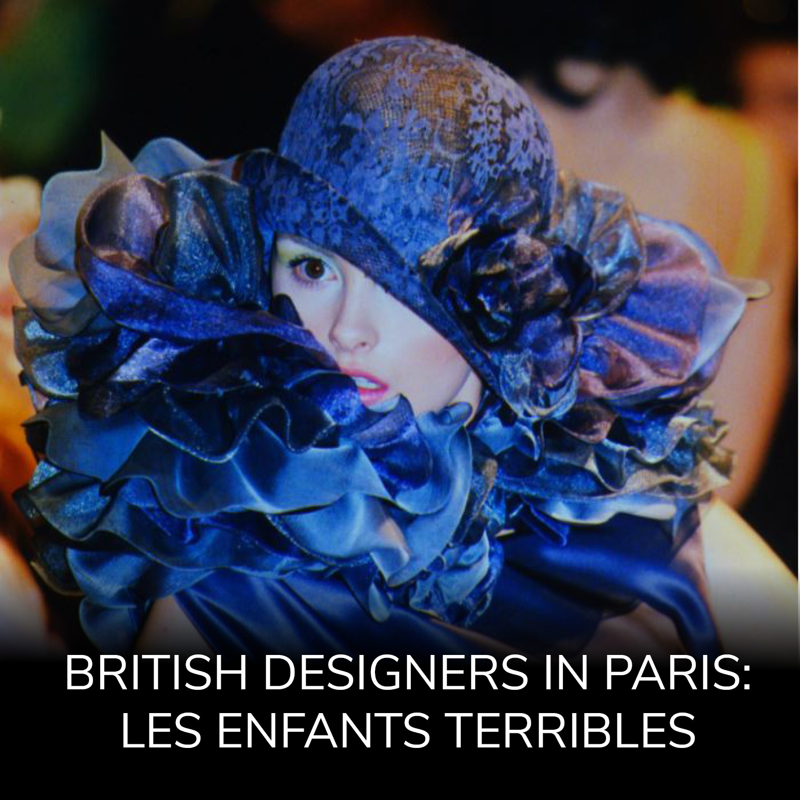 British Designers in Paris during the 1990s: Les enfants terribles de la Grande-Bretagne