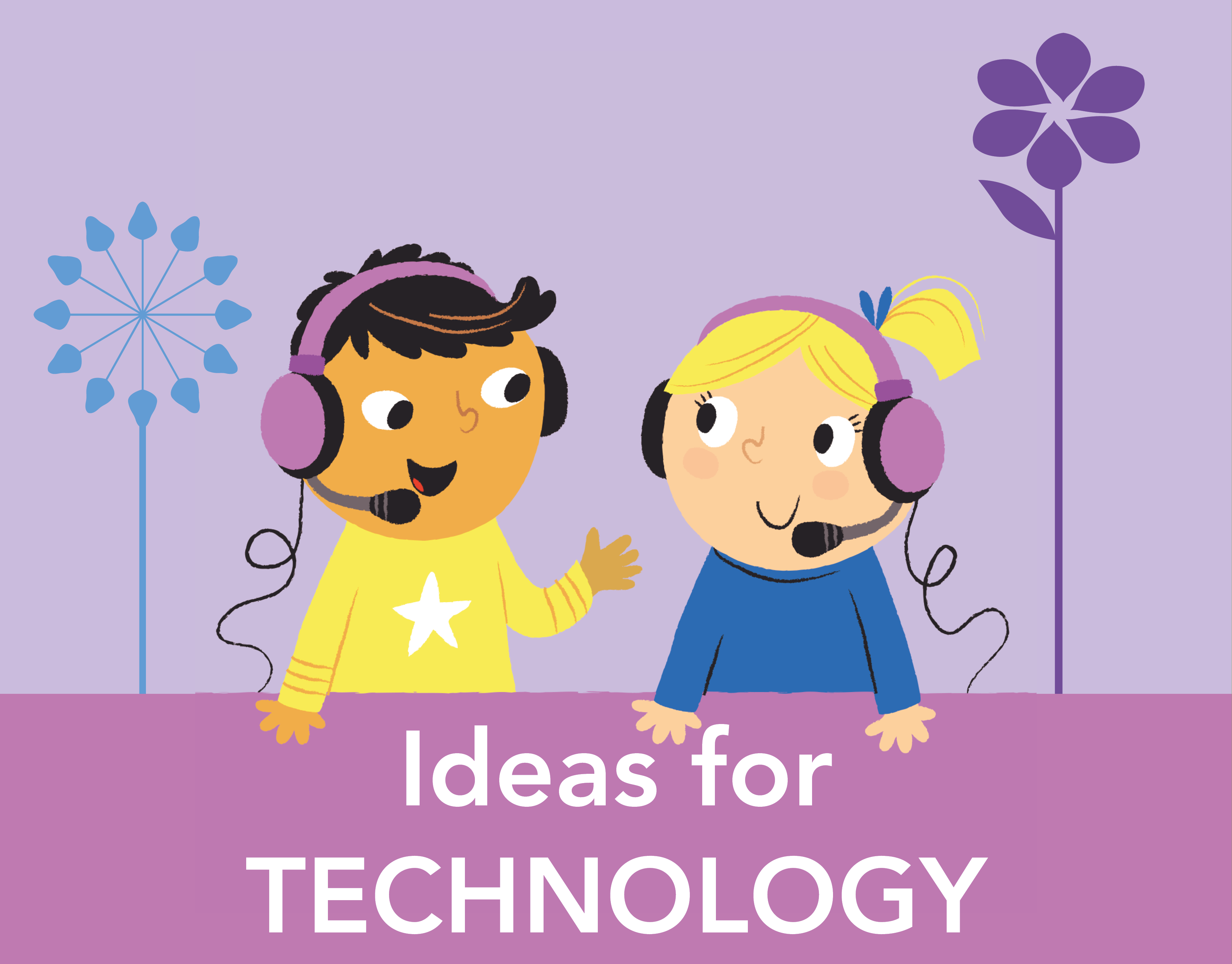 Ideas for Technology