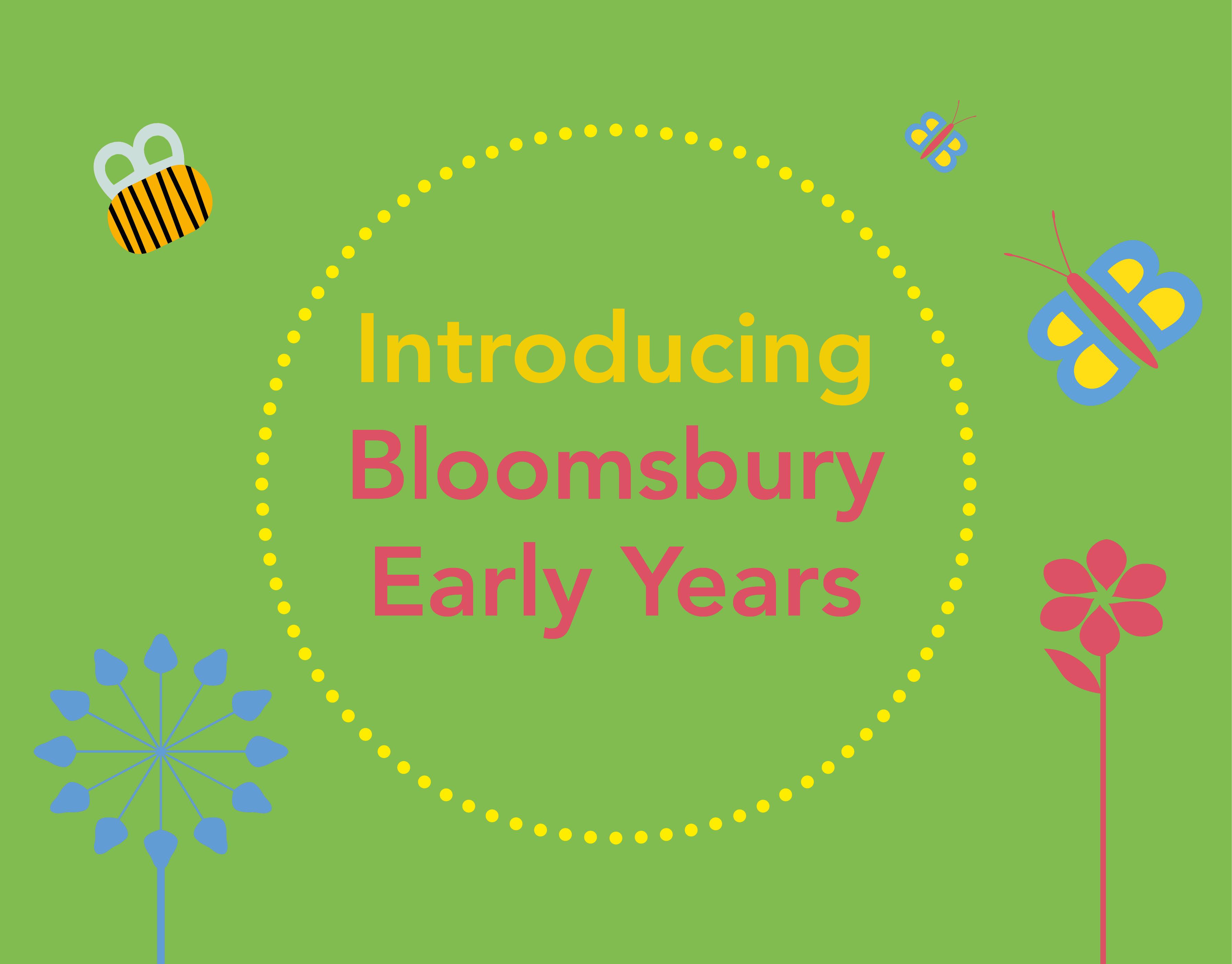 Introducing Bloomsbury Early Years