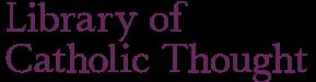 Library of Catholic Thought logo