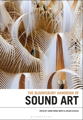 Book cover for The Bloomsbury Handbook of Sound Art