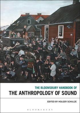 Book cover for The Bloomsbury Handbook of the Anthropology of Sound