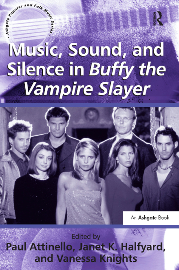 Book cover for Music Sound and Silence in Buffy the Vampire Slayer (Routledge)