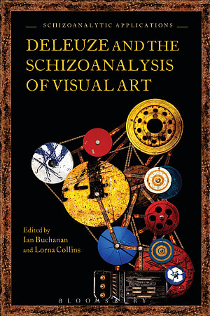 Front cover of Deleuze and the Schizoanalysis of Visual Art
