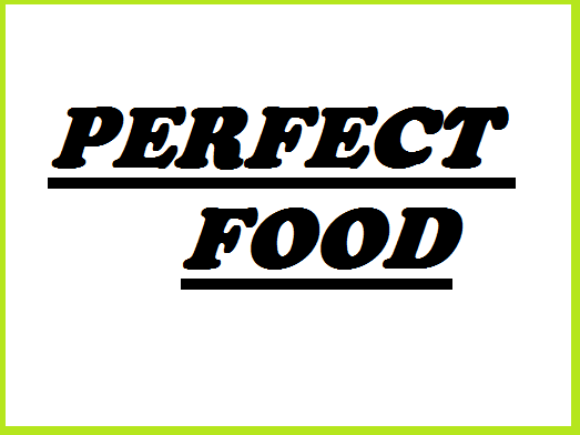 Perfect Foods
