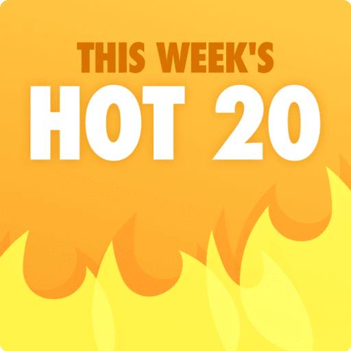 This Week's Hot 20
