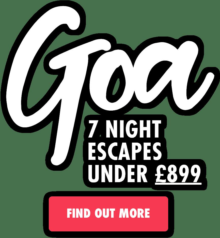Goa 7 night escapes under £899pp