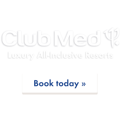Club Med Luxury All-Inclusive Resorts