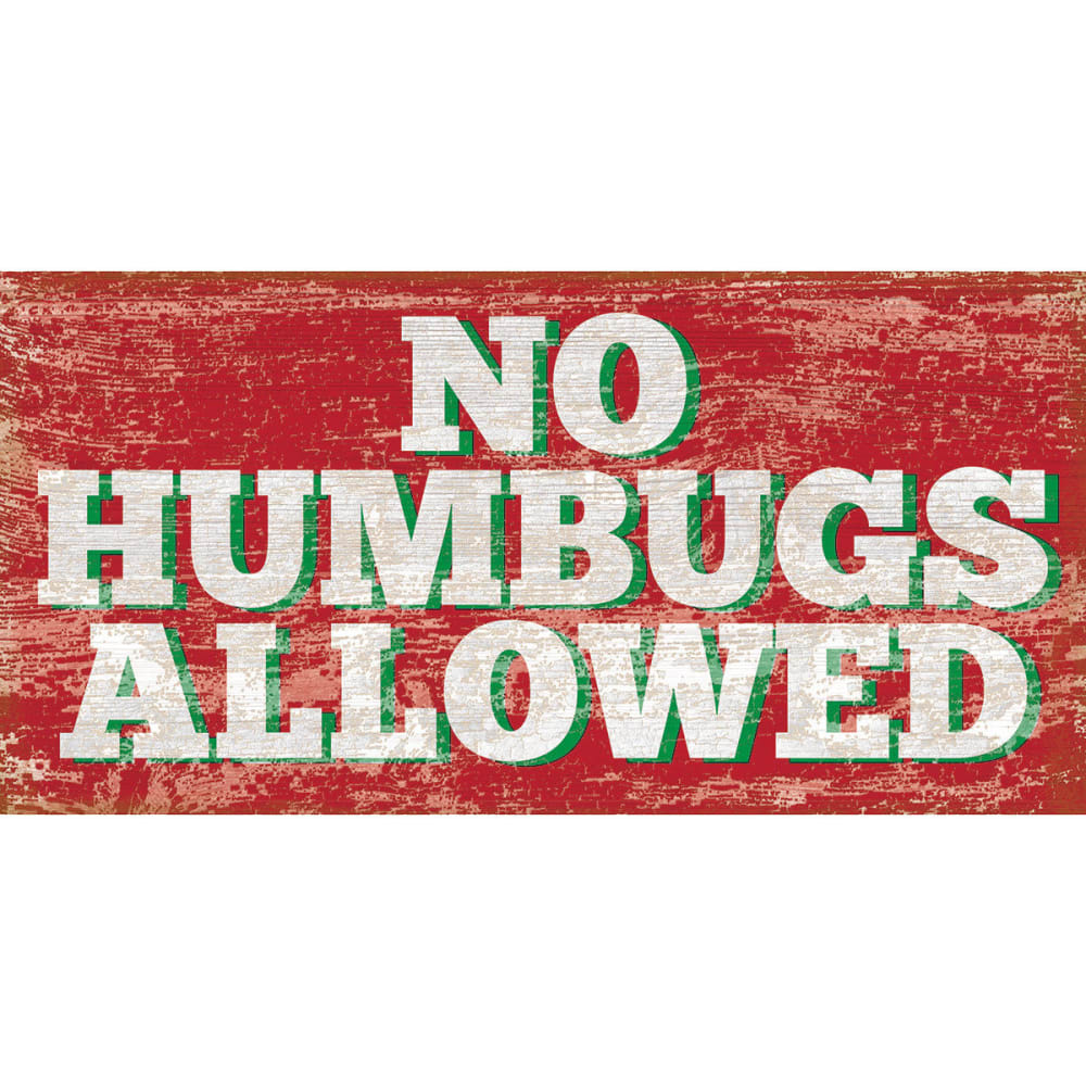 FAN CREATIONS 5 x 10 in. No Humbugs Allowed Holiday Sign - NO COLOR