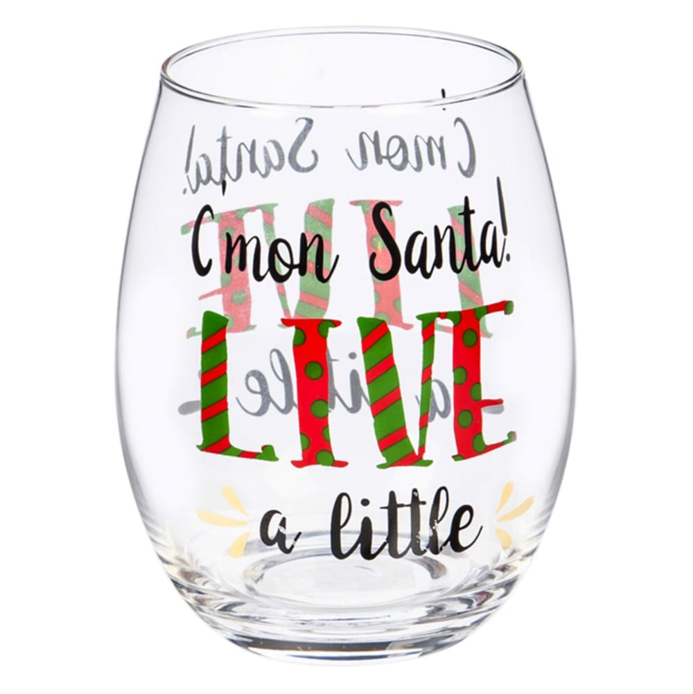 EVERGREEN C'mon Santa, Live A Little Metallic Stemless Wine Glass - NO COLOR