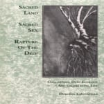 Dolores LaChapelle: Sacred Land, Sacred Sex, Rapture of the Deep