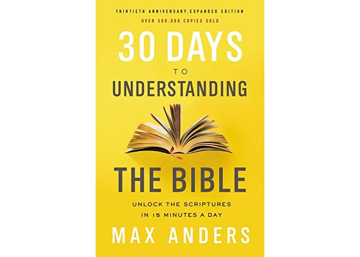 30 Days to Understanding the Bible, 30th Anniversary Edition