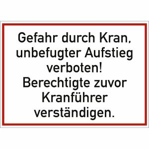 Gefahr durch Kran, unbefugter Aufstieg verboten!