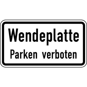 Wendeplatte - Parken verboten Zusatzschild VZ 2422
