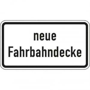 Zusatzzeichen Neue Fahrbahndecke Zusatzschild VZ 2111